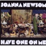 Joanna Newsom Have One On Me Cover Art