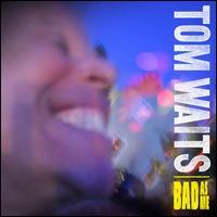 tom waits, bad as me, album, cover, art
