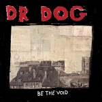 Dr. Dog Be The Void album cover art