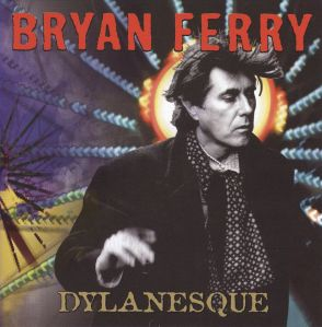 album cover art for bryan ferry dylanesque