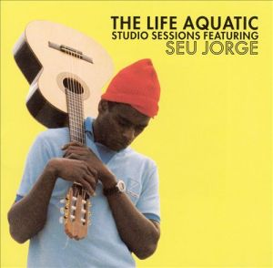album cover art for seu jorge the life aquatic sessions