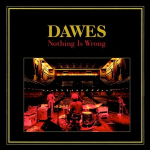 Dawes Nothing is Wrong album cover art