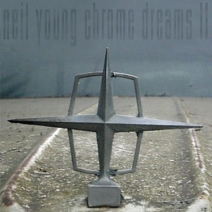 Neil Young Chrome Dreams II album cover art