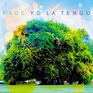 Yo La Tengo Fade album cover art