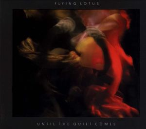 flying lotus, until the quiet comes, album, cover, art