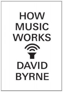how music works david byrne book review